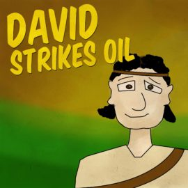 David Strikes Oil