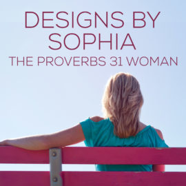 Designs By Sophia, The Proverbs 31 Woman thumbnail