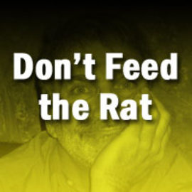 Don't Feed the Rat