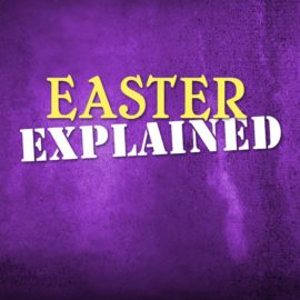 Easter Explained