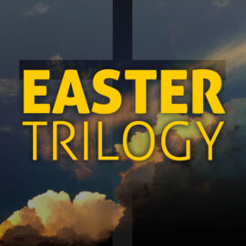 Easter Trilogy