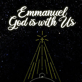 Emmanuel, God is with Us