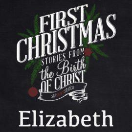 First Christmas: Elizabeth