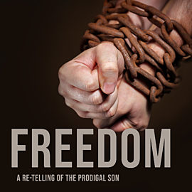 Freedom: A Re-Telling of the Prodigal Son thumbnail