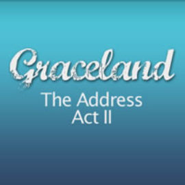 Grace Land - The Address (Act II) thumbnail