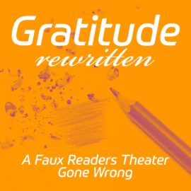 Gratitude Rewritten - A Faux Reader's Theater Gone Wrong thumbnail