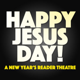 Happy Jesus Day: A New Year's Reader Theatre