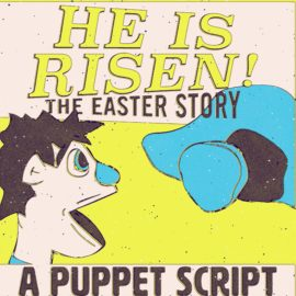 He Is Risen: The Easter Story
