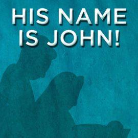 His Name is John!