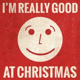 I'm Really Good at Christmas