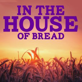 In the House of Bread thumbnail