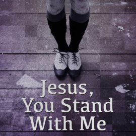 Jesus, You Stand With Me