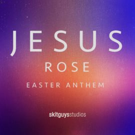 Jesus Rose - Easter Anthem