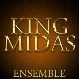 King Midas: Ensemble