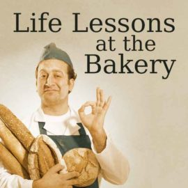 Life Lessons at the Bakery