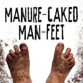 Manure-Caked Man-Feet thumbnail
