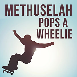 Methuselah Pops a Wheelie thumbnail