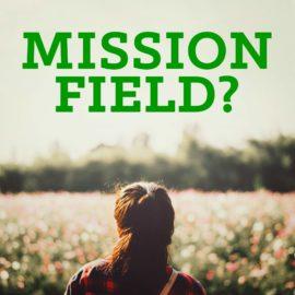 Mission Field?