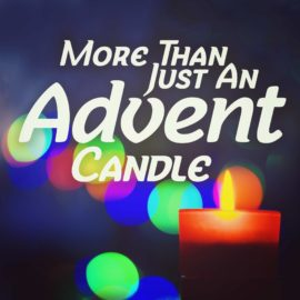 More Than Just An Advent Candle thumbnail