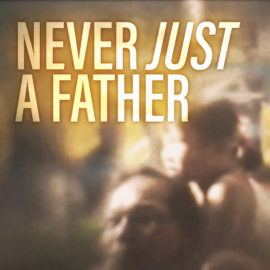 Never Just a Father