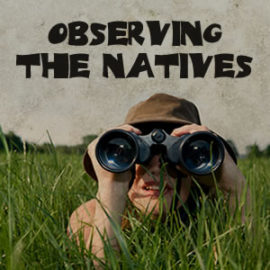 Observing the Natives