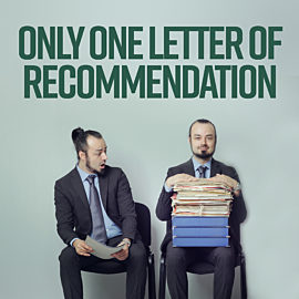 Only One Letter of Recommendation