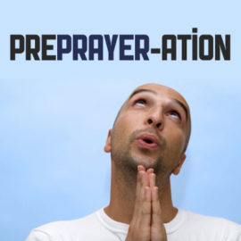 Preprayer-ation