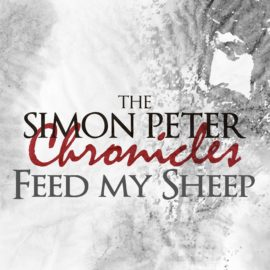 The Simon Peter Chronicles: Feed My Sheep thumbnail