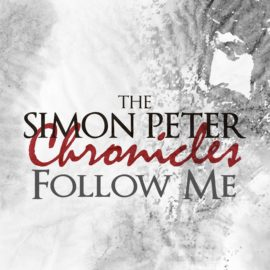 The Simon Peter Chronicles: Follow Me