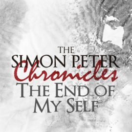The Simon Peter Chronicles: The End of My Self thumbnail