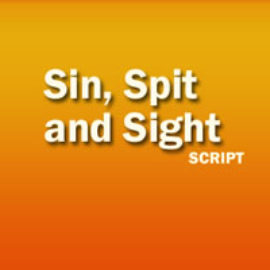 Sin, Spit and Sight