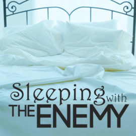 Sleeping With The Enemy