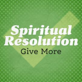 Spiritual Resolution: Give More