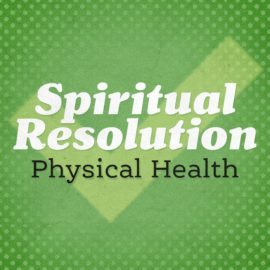 Spiritual Resolution: Physical Health