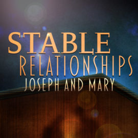 Stable Relationships: Joseph and Mary