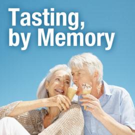 Tasting, by Memory