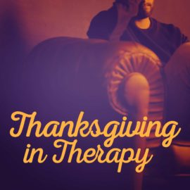 Thanksgiving In Therapy