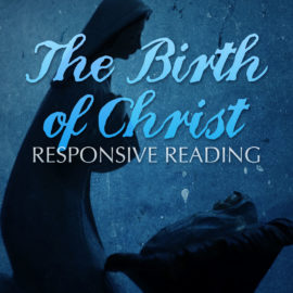The Birth of Christ: Responsive Reading