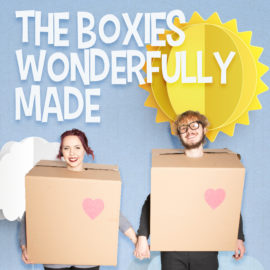 The Boxies: Wonderfully Made