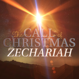 The Call of Christmas: Zechariah thumbnail
