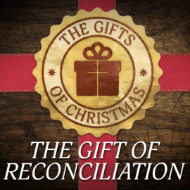 The Gift of Reconciliation: For God So Loved