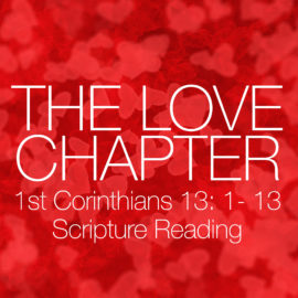 The Love Chapter: Scripture Reading