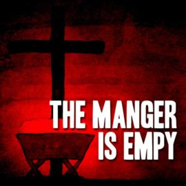 The Manger Is Empty