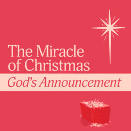 The Miracle of Christmas: God's Announcement