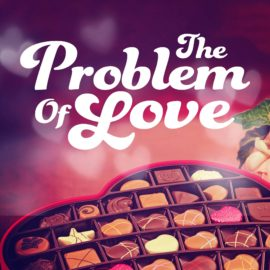 The Problem of Love
