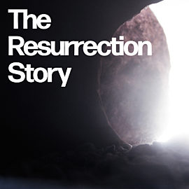 The Resurrection Story: The Easter Story Series