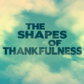 The Shapes of Thankfulness thumbnail