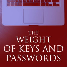 The Weight of Keys and Passwords