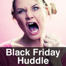 The Black Friday Huddle