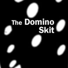 The Domino Skit